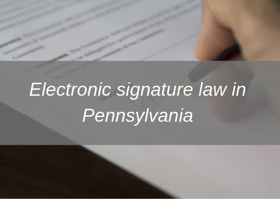 eSignature Law in PennsylvaniaeSignature legality in Pennsylvania Article Logo